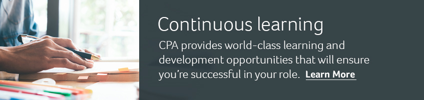 Continuous learning. CPA provides world-class learning and development opportunities that will ensure you're successful in your role. Learn more.